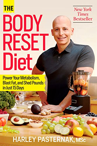 The Body Reset Diet: Power Your Metabolism, Blast Fat, and Shed Pounds in Just 15 Days by Harley Pasternak