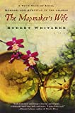 The Mapmaker's Wife: A True Tale of Love, Murder, and Survival in the Amazon Reprint edition by Whitaker, Robert (2004) Paperback