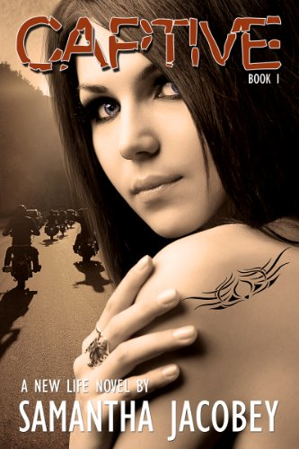 Captive (A New Life Book 1) by [Jacobey, Samantha]