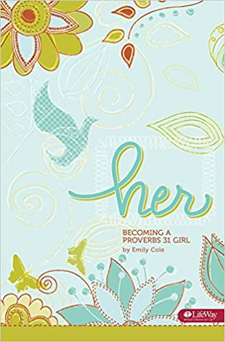 Her Becoming A Proverbs 31 Girl Emily Cole 9781415870051 Amazon