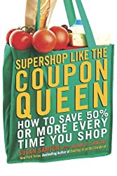 The Super Coupon Shopping System: Ingenious New Ways to Save $$ On Every Shopping Bill