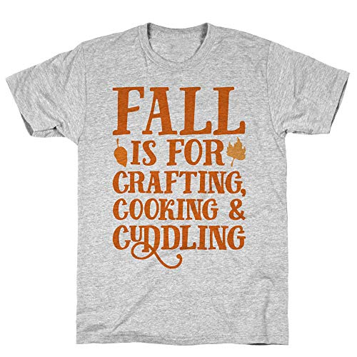 LookHUMAN Fall is for Crafting Cooking & Cuddling XL Athletic Gray Men's Cotton Tee]()