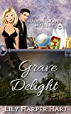 Grave Delight (A Maddie Graves Mystery Book 3)