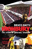 Highbury: The Story of Arsenal Stadium