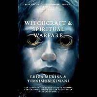 Erica Part Three Witchcraft & Spiritual Warfare (Book 3 of the Erica Testimonial Series) (English Edition)