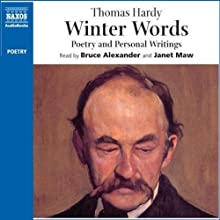 Winter Words: Poetry and Personal Writings (Unabridged Selections) Audiobook by Thomas Hardy Narrated by Bruce Alexander, Janet Maw