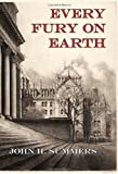 Every Fury on Earth, Summers, John H., 1934542075