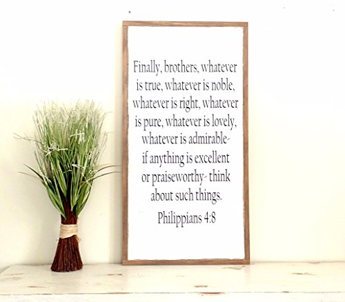 Philippians 4:8 Finally brothers Distressed Wood Scripture Verse Sign 19x37 Bible wall art