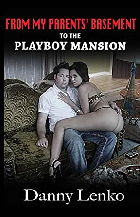 from my parents 39 basement to the playboy mansion kindle edition by