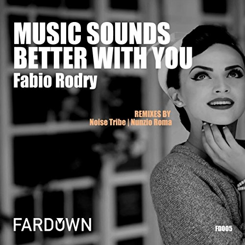 Better Now Mp3 Original: Music Sounds Better With You (Original Mix) By Fabio Rodry