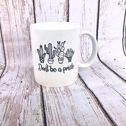 Funny 11oz Coffee MugDont be a Prick Great Under $20 gift by The Falling Tree