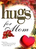 Hugs for Mom, John William Smith and LeAnn Weiss, 1878990691