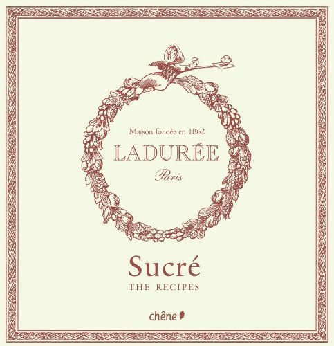 By Philippe Andrieu - Laduree: Sucre The Recipes (2/14/11)