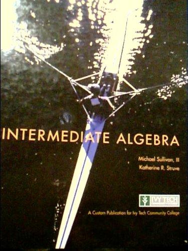 INTERMEDIATE ALGEBRA, A Custom Edition for Ivy Tech Community College