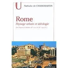 ROME : PAYSAGE URBAIN ET IDEOLOGIE