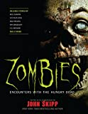 img - for Zombies: Encounters with the Hungry Dead book / textbook / text book