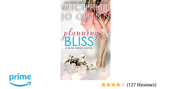 8271fcc2c14d5 Amazon.com: Planning Bliss (Bliss Series) (Volume 1) (9781775025610):  Michelle Jo Quinn: Books