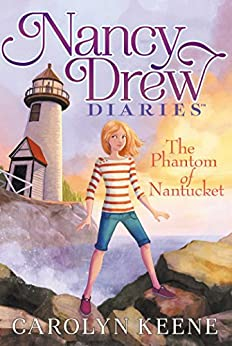 The Phantom of Nantucket (Nancy Drew Diaries Book 7) by [Keene, Carolyn]