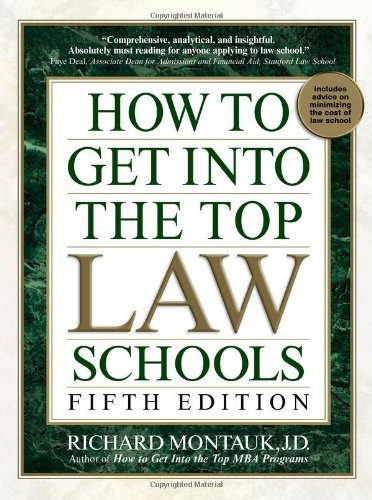 How to Get Into the Top Law Schools: Fifth Edition