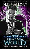 Grave New World: An Urban Fantasy/ Paranormal Romance Series (The Dulcie O'Neil Series Book 8)