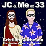 JC & Me at 33 | Cristian Matheson