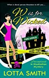W is for Wicked (Paranormal in Manhattan Mystery) (Volume 2)
