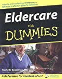 Eldercare for Dummies, Rachelle Zukerman, 0764524690