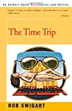 The Time Trip, Rob Swigart, 0595170838