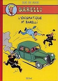 Barelli : Tome 1, L'énigmatique Mr Barelli par Bob De Moor