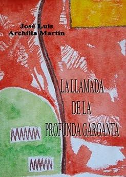 La llamada de la profunda garganta eBook: José Luis ... - photo#26