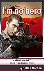 I'm no hero: A Carlos McCrary Special Forces Suspense Thriller short story