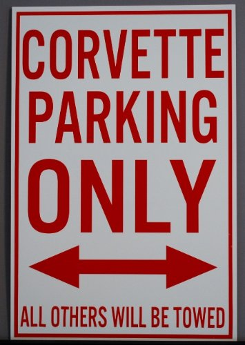- Motown Automotive Design METAL STREET SIGN Corvette PARKING ONLY 12 X 18