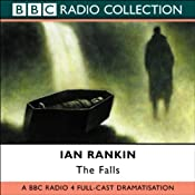 The Falls (Dramatized): Inspector Rebus, Book 12 (Dramatised) | Ian Rankin