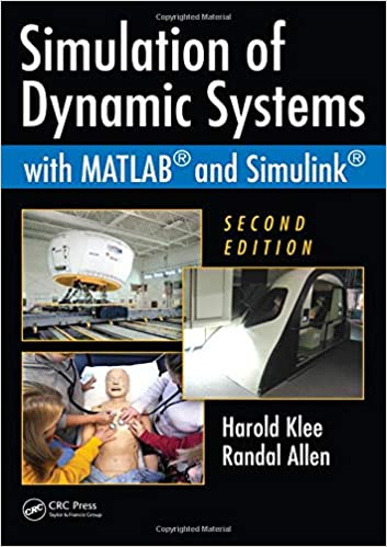 Simulation of Dynamic Systems with MATLAB and Simulink, Second Edition 9781439836736 Higher Education Textbooks at amazon
