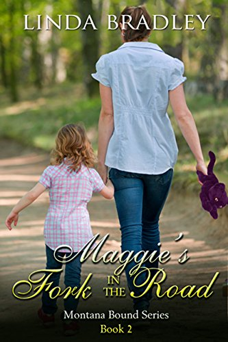 Maggie's Fork in the Road (Montana Bound Series Book 2) by [Bradley, Linda]