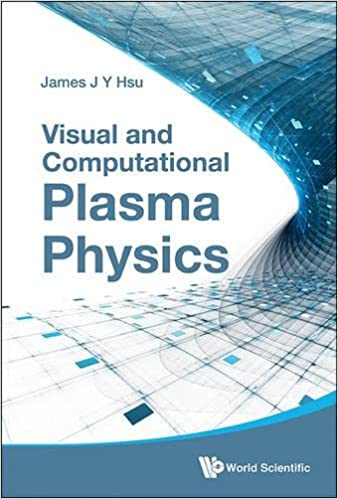 Visual and computational plasma physics james jang yu hsu visual and computational plasma physics james jang yu hsu 9789814619516 amazon books fandeluxe Choice Image