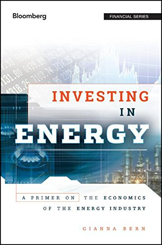 Investing in Energy: A Primer on the Economics of the Energy Industry Pdf