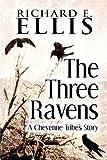 The Three Ravens, Richard E. Ellis, 1448987946