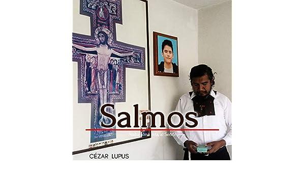 Salmos (Alaba Alma mía, Al Señor) by Cézar Lupus on Amazon ...
