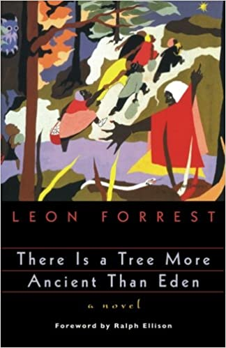 Image result for Leon Forrest, There Is a Tree More Ancient Than Eden,