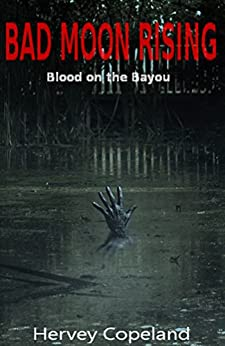 #freebooks – Bad Moon Rising – Blood on the Bayou Thriller/Horror