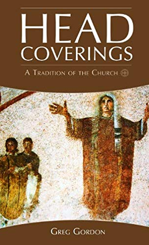 Head Coverings: A Tradition of the Church