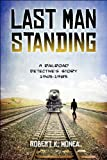img - for Last Man Standing: A Railroad Detective's Story 1965 1985 book / textbook / text book