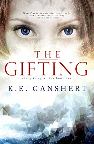 The Gifting (The Gifting Series Book 1) by [Ganshert, K.E.]