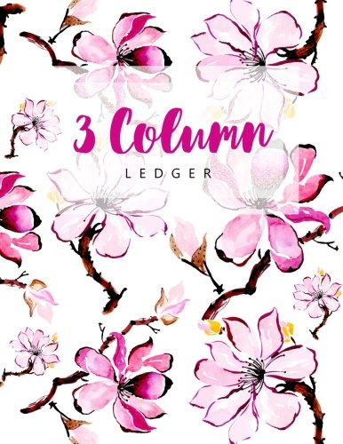 3 Column Ledger: Watercolor Floral Record Book Account Journal Book Accounting Ledger Notebook Business Bookkeeping Home Office School 8.5x11 Inches 100 Pages (Column Ledger Notebook) (Volume 1)