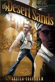 The Desert Sands: Book 1, Wells Worthy Adventure Series by [Callaham, Sheila]