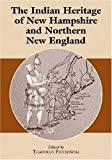 The Indian Heritage of New Hampshire and Northern New England, Thaddeus Piotrowski, 0786442522