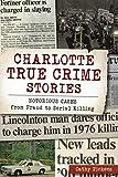 Charlotte True Crime Stories: Notorious Cases