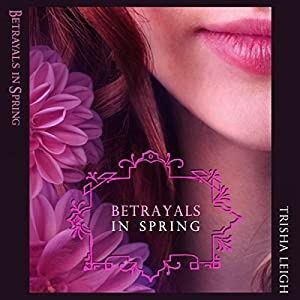Betrayals in Spring Audiobook