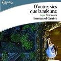 D'autres vies que la mienne Audiobook by Emmanuel Carrère Narrated by Éric Caravaca
